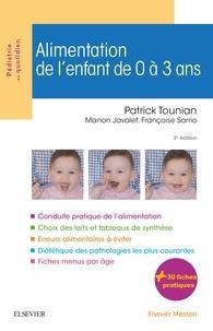 Patrick Tounian - Alimentation de l'enfant de 0 à 3 ans.