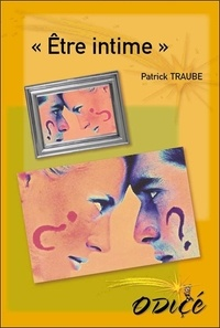 Patrick Traube - Etre intime.