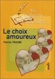 Patrick Traube - Le choix amoureux.