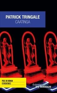 Patrick Tringale - Caatinga - Prix du Roman d'Aventures 2016.