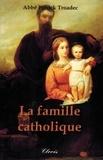 Patrick Troadec - La famille catholique.