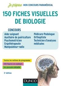 Patrick Troglia - 150 fiches visuelles de biologie - 3e éd. - Concours AS-AP, Psychomotricien, Ergothérapeute, Manipulateur Radio, Pedicure-Podologue, Orthoptiste.
