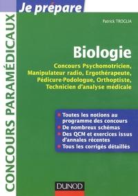 Patrick Troglia - Biologie - Concours Psychomotricien, Manipulateur radio, Ergothérapeute, Pédicure-podologue, Orthoptiste, Technicien d'analyse médicale.