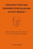 Patrick Troude-Chastenet - Comment peut-on (encore) être ellulien au XXIe siècle ? - Actes du colloque des 7, 8 et 9 juin 2012.