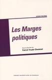 Patrick Troude-Chastenet - Les marges politiques.