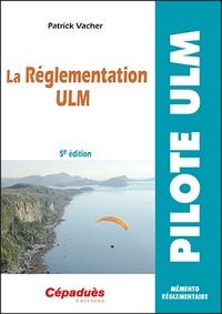 Patrick Vacher - La réglementation ULM.