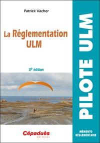 Téléchargez les ebooks amazon La réglementation ULM (Litterature Francaise) par Patrick Vacher 9782364937314