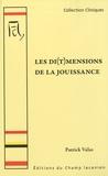 Patrick Valas - Les di(t)mensions de la jouissance - Du mythe de la pulsion à la dérive de la jouissance (Le concept de jouissance dans le champ lacanien).