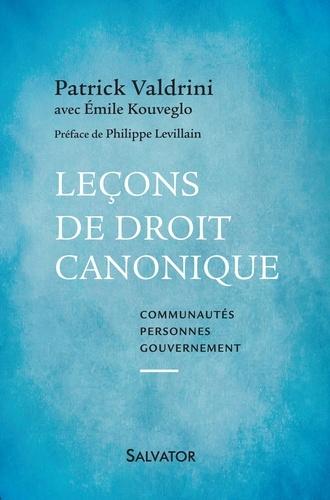 Patrick Valdrini et Emile Kouveglo - Leçons de droit canonique - Communautés, personnes, gouvernement.