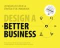 Patrick Van Der Pijl et Justin Lokitz - Design a better business - Les nouvelles clés de la stratégie et de l'innovation.