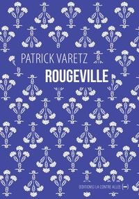Patrick Varetz - Rougeville - Promenade élégiaque.