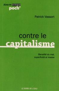 Patrick Vassort - Contre le capitalisme - Banalité du mal, superfluité et masse.