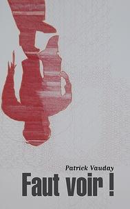 Patrick Vauday - Faut voir ! - Contre-images.