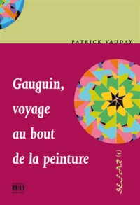 Patrick Vauday - Gauguin, voyage au bout de la peinture.
