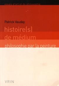 Patrick Vauday - Histoire(s) de médium.