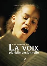 Patrick Véret et Cristina Cuomo - La voix pluridimensionnelle - Révélez votre potentiel vocal.