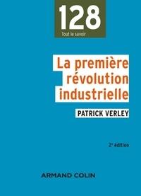 Patrick Verley - La premiere révolution industrielle (1750-1880).