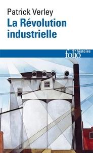 Patrick Verley - La Révolution industrielle.