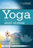 Patrick Vesin et Locana Sansregret - Yoga solution anti-stress.