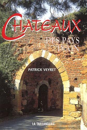 Patrick Veyret - Châteaux des pays d'Ain.