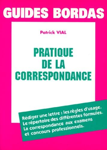 Patrick Vial - Pratique de la correspondance.
