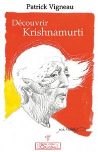 Patrick Vigneau - Découvrir Krishnamurti.