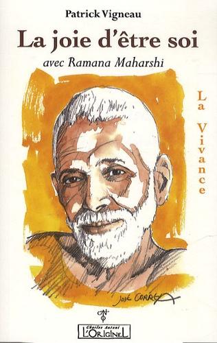Patrick Vigneau - La joie d'être soi avec Ramana Maharshi - La Vivance.