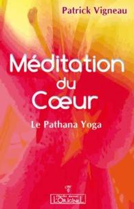 Patrick Vigneau - La Méditation du coeur - Le Pathana Yoga et la Lectio Divina.