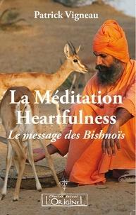 Patrick Vigneau - La méditation Heartfulness - Le Message des Bishnoïs.