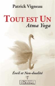 Patrick Vigneau - Tout est un - Atma Yoga.