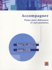 Patrick Villanueva - Accompagner: piano pour débutants et non-pianistes.