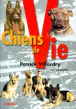 Patrick Villardry - Chiens de vie.