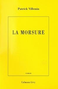 Patrick Villemin - La Morsure.