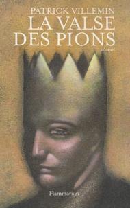 Patrick Villemin - La Valse des pions.