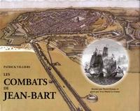 Patrick Villiers - Les combats de Jean Bart.