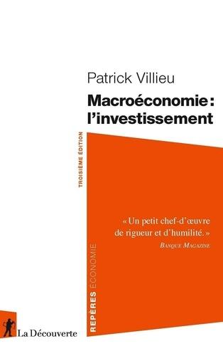 Macroéconomie. L'investissement 3e édition
