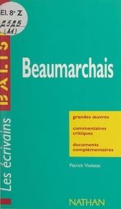 Patrick Violette et Henri Mitterand - Beaumarchais - Grandes œuvres, commentaires critiques, documents complémentaires.