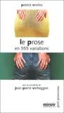 Patrick Virelles - Le prose en 555 variations.