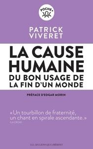 Patrick Viveret - La cause humaine - Du bon usage de la fin d'un monde.