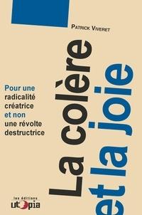 Patrick Viveret - La colère et la joie - Pour une radicalité créatrice et non une révolte déstructrice.