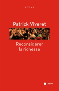 Patrick Viveret - Reconsidérer la richesse.