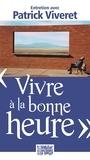 """Patrick Viveret - """"Vivre à la bonne heure"""" - Entretien avec Patrick Viveret."""