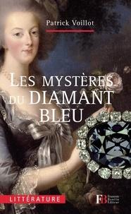 Patrick Voillot - Les mystères du diamant bleu.