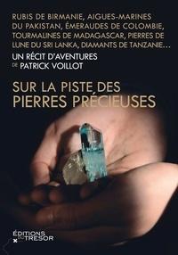 Patrick Voillot - Sur la piste des pierres précieuses.