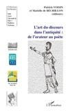 Patrick Voisin et Marielle de Béchillon - L'art du discours dans l'Antiquité : de l'orateur au poète.
