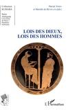 Patrick Voisin et Marielle de Béchillon - Lois des dieux, lois des hommes.
