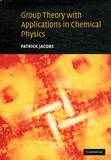 Patrick W-M Jacobs - Group Theory with Applications in Chemical Physics.
