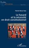 Patrick Wafeu Toko - Le hasard et la nécessité en droit constitutionnel.