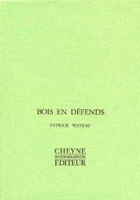 Patrick Wateau - Bois en défends.