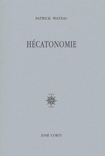 Patrick Wateau - Hécatonomie.